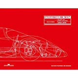 Porsche 917: Archives and Works Catalogue 1968 - 1975