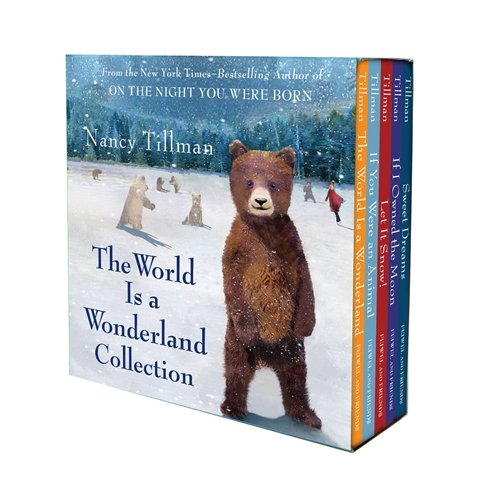 Nancy Tillman's The World Is a Wonderland Collection: (The World is a Wonderland; If You Were an Animal; Let it Snow!; If I Owned the Moon; Sweet Dreams)