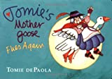 Tomie's Mother Goose Flies Again, Tomie dePaola, 0399244662