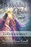 Wedding Tales: Book One: Love's Journey (A Rebecca Butler & Khalil Khoury Novel 2)