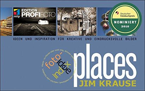 index foto-idee places: Ideen und Inspiration für kreative und eindrucksvolle Bilder (mitp Edition Profifoto)