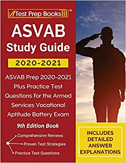 Asvab Study Guide 2020 2021 Asvab Prep 2020 2021 Plus Practice Test Questions For The Armed Services Vocational Aptitude Battery Exam 9th Edition Book Publishing Tpb 9781628459708 Amazon Com Books