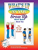 What's up As You Grow up? Part Two, Mary Jo Podgurski, 148019588X