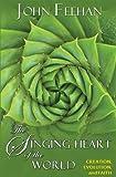 The Singing Heart of the World, John Feehan, 1570759847