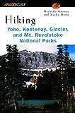 img - for Hiking Yoho, Kootenay, Glacier & Mt. Revelstoke National Parks (Regional Hiking Series) book / textbook / text book