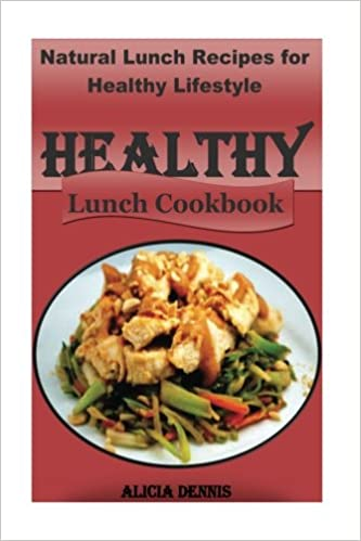 Healthy lunch cookbook natural lunch recipes for healthy lifestyle healthy lunch cookbook natural lunch recipes for healthy lifestyle healthy recipes for kids healthy diet recipes healthy lunch recipes forumfinder Choice Image