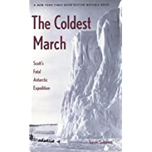 The Coldest March: Scott's Fatal Antarctic Expedition