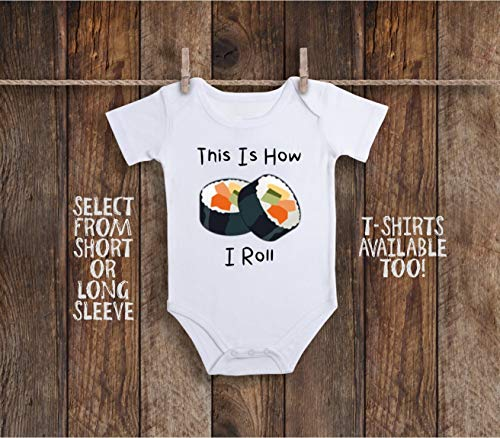 Funny This Is How I Roll Japanese Sushi Food Baby Bodysuit or Shirt For Chop Sticks Foodie Bar