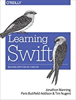 Learning Swift: Building Apps for OS X and iOS Front Cover
