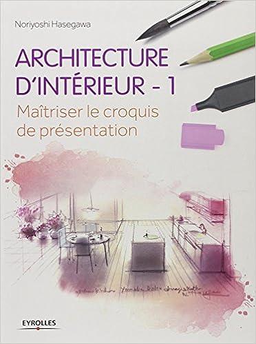 Architecture d\'intérieur : 1 - Maitriser le croquis de présentation ...