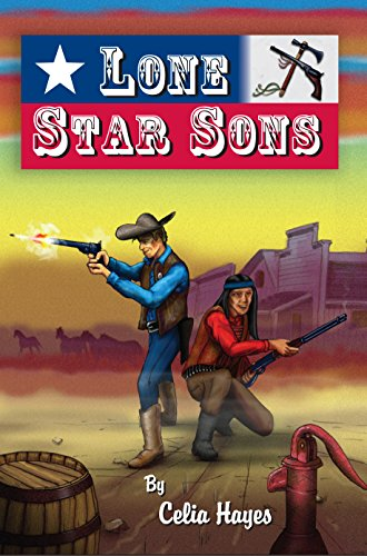 Lone Star Sons: Being The Entertaining and Mostly If not Always True Adventures of Texas Ranger Jim Reade and his Blood Brother  Delaware Scout Toby Shaw in the Time of the Republic of Texas ()