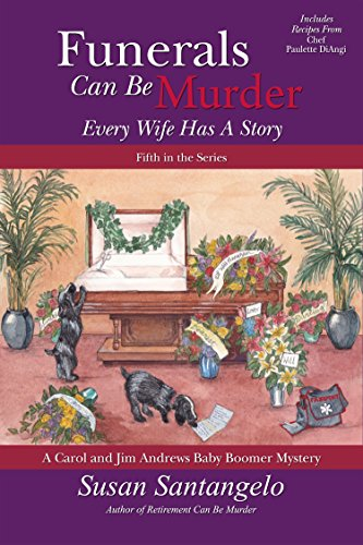 Funerals Can Be Murder: Every Wife Has A Story (A Carol and Jim Andrews Baby Boomer Mystery Book 5)