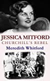 Jessica Mitford: Churchill's Rebel