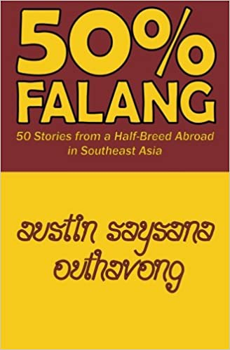 50% Falang: 50 Stories from a Half-Breed Abroad in Southeast Asia