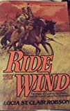 Ride the Wind, Lucia St. Clair Robson, 034529145X
