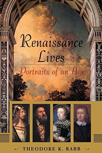 Renaissance Lives: Portraits Of An Age