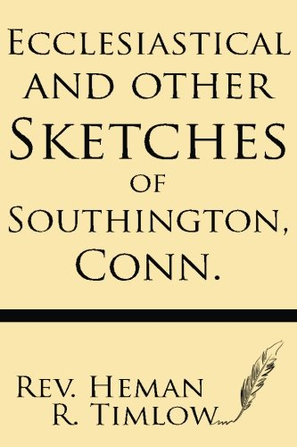 Ecclesiastical and Other Sketches of Southington, Conn. ebook