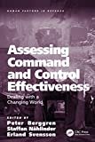 Assessing Command and Control Effectiveness: Dealing with a Changing World (Human Factors in Defence)