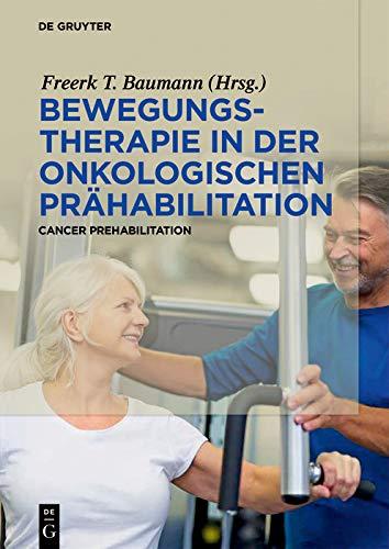 Bewegungstherapie in der onkologischen Prähabilitation: Cancer Prehabilitation (German Edition)