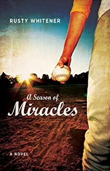 A Season of Miracles by [Whitener, Rusty]