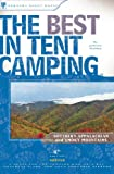 The Best in Tent Camping: Southern Appalachian and Smoky Mountains: A Guide for Car Campers Who Hate RVs, Concrete Slabs, and Loud Portable Stereos (Best Tent Camping)