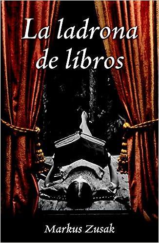 La ladrona de libros (NARRATIVA): Amazon.es: Markus Zusak, LAURA; MARTIN DE DIOS: Libros