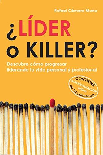 lider-o-killer-descubre-como-progresar-liderando-tu-vida-personal-y-profesional-spanish-edition
