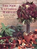 img - for The New Captured Harvest: Creative Crafts from Nature book / textbook / text book