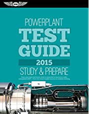 """Powerplant Test Guide 2015: The """"Fast-Track"""" to Study for and Pass the Aviation Maintenance Technician Knowledge Exam"""
