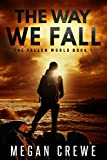 The Way We Fall (The Fallen World Book 1)