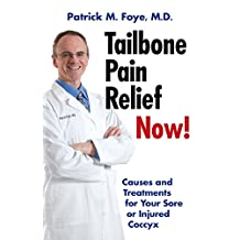 Tailbone Pain Relief Now! Causes and Treatments for Your Sore or Injured Coccyx