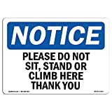 OSHA Notice Sign - Please Do Not Sit, Stand Or Climb Here Thank You | Choose from: Aluminum, Rigid Plastic or Vinyl Label Decal | Protect Your Business, Work Site, Warehouse & Shop |  Made in The USA