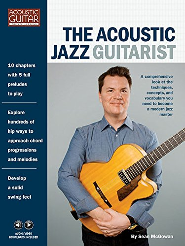 The Acoustic Jazz Guitarist: Acoustic Guitar Private Lessons Series Audio & Video Downloads In (Acoustic Guitarist Private Lessons)