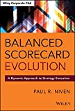 img - for Balanced Scorecard Evolution: A Dynamic Approach to Strategy Execution (Wiley Corporate F&A) book / textbook / text book