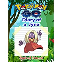 Pokemon Go: Diary of a Jynx(Unofficial Pokemon Book)
