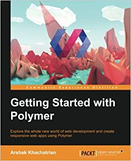 Getting Started with Polymer: Amazon.es: Arshak Khachatrian: Libros en idiomas extranjeros