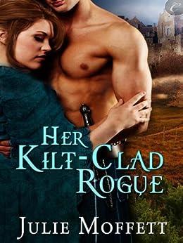 Her Kilt-Clad Rogue by [Moffett, Julie]