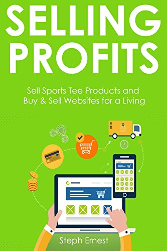 Download PDF Selling Profits - Sell Sports Tee Products and  Buy & Sell Websites for a Living