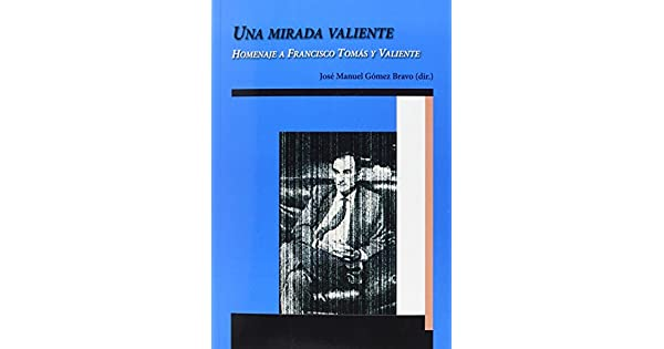 Amazon.com: Una mirada valiente: Homenaje a Francisco Tomà ...