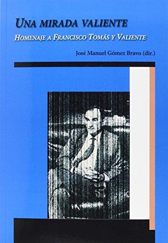 Descargar Libro Una Mirada Valiente José Manuel Gómez Bravo