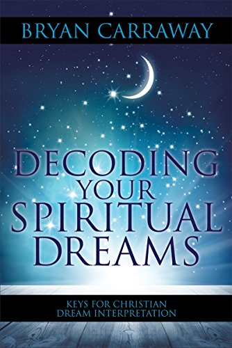 Decoding Your Spiritual Dreams Keys For Christian Dream