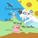 Los cuentos de Elidia Wong Miranda (Spanish Edition)