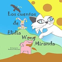 Los cuentos de Elidia Wong Miranda (Spanish Edition) by [Miranda, Elidia Wong