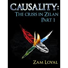 Causality: The Crisis in Zelan Part 1
