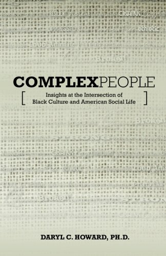 Read Online Complex People: Insights at the Intersection of Black Culture and American Social Life pdf