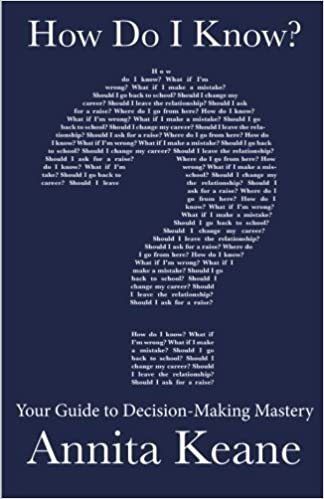 How Do I Know?: Your Guide to Decision-Making Mastery by Annita Keane (2014-11-19)