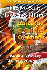 No Salt, Lowest Sodium Barbecue & Grilling Cookbook Paperback