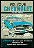 img - for FIX YOUR CHEVROLET - V8 or 6 - 1967 to 1954: All Models; also Chevy II and Corvair book / textbook / text book
