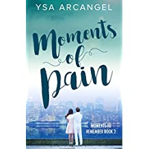Moments of Pain (Moments to Remember Book 2)