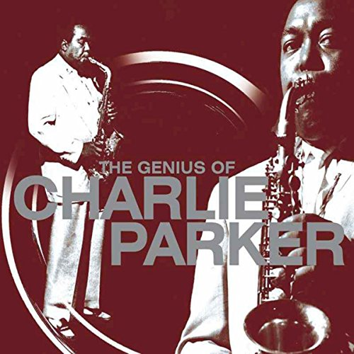 The Genius Of Charlie Parker By Charlie Quot Bird Quot Parker On